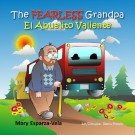 THE FEARLESS GRANDPA / EL ABUELITO VALIENTE;